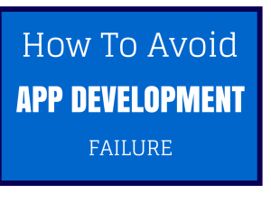 How To Avoid App Development Failure